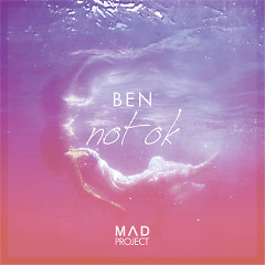 Not OK (Single) - Ben