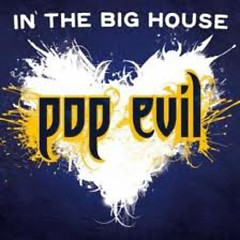 In The Big House - Pop Evil