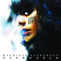 Overworld - Machinae Supremacy