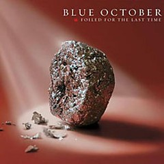 Foiled For The Last Time (CD1) - Blue October