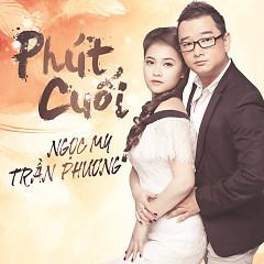 Phút Cuối - Ngọc My,Trần Phương