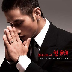 Rebirth of YSJ - Yoo Seung Jun