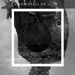 Downfall Of Gaia - Downfall Of Gaia