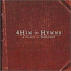 Hymns - Place Of Worship - 4Him