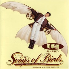 飞翔之歌/ Songs Of Birds - Châu Hoa Kiện