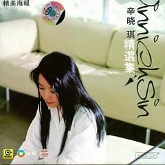 辛晓琪精选集/ Thân Hiểu Kỳ Greatest Hit (CD2) - Thân Hiểu Kỳ