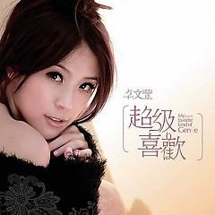 超级喜欢/ My Favourite Kind Of Geniie - Trác Văn Huyên