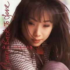 回来爱的身边/ Come Back To Love (CD1)