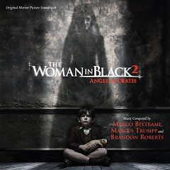 The Woman In Black 2: Angel Of Death OST - Marco Beltrami,Marcus Trumpp,Brandon Roberts