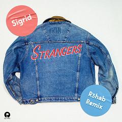 Strangers (R3hab Remix) - Sigrid