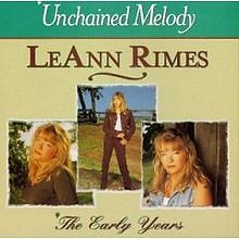 Unchained Melody: The Early Years - LeAnn Rimes