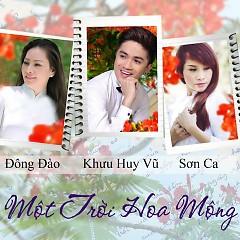 Một Trời Hoa Mộng - Khưu Huy Vũ,Đông Đào,Sơn Ca