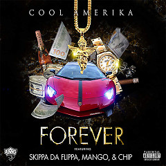 Forever (Single) - Cool Amerika, Skippa Da Flippa, Mango & Chip