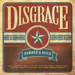 Hammer And Nails - Disgrace