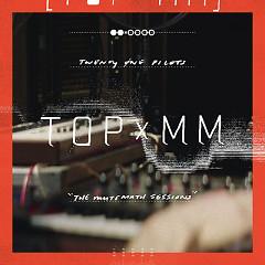 TOPxMM (EP) - Twenty One Pilots