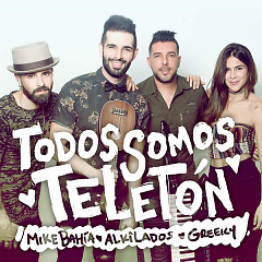 Todos Somos Teleton (Single) - Mike Bahia, Alkilados, Greeicy Rendon
