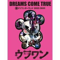 Ura Dori Wonderland 2012/2013 - DREAMS COME TRUE