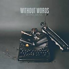Without Words - Bethel Music