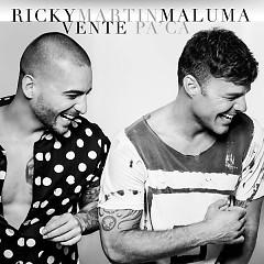 Vente Pa' Ca (Single) - Ricky Martin, Maluma