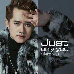 Just Only You (Single) - Việt Vũ