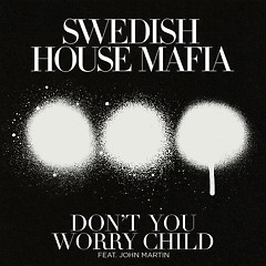 Don't You Worry Child (Remixes) - Single