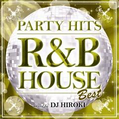 Party Hits - R&B House - Best Mixed By DJ Hiroki (CD2)