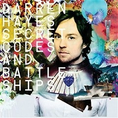 Secret Codes And Battleships (CD1) - Darren Hayes
