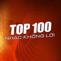 Album Top 100 Nhạc Không Lời Việt Nam Hay Nhất - Various Artists