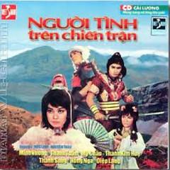 Album Người Tình Trên Chiến Trận - Minh Vương ((Cải Lương)),Mỹ Châu,Diệp Lang,Thanh Sang