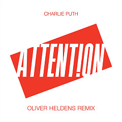 Attention (Oliver Heldens Remix) - Charlie Puth