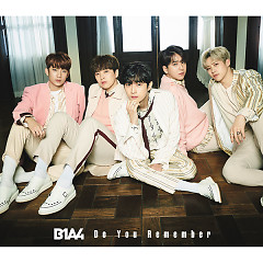 Do You Remember (Single) - B1A4