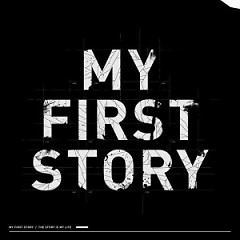 THE STORY IS MY LIFE - MY FIRST STORY