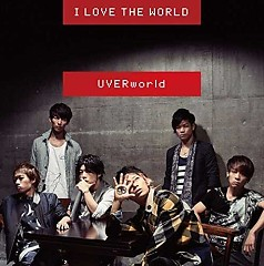 I LOVE THE WORLD - Uverworld