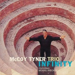 Infinity - McCoy Tyner,Michael Brecker