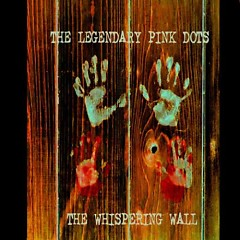 The Whispering Wall - Legendary Pink Dots