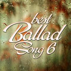 Best Ballad Songs 6 (Tuyển Tập Các Ca Khúc Ballad Hay Nhất)  - Various Artists