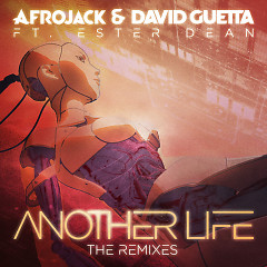Another Life (The Remixes) (Single) - Afrojack, David Guetta