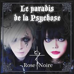 La Paradis de la Psychose - Rose Noire