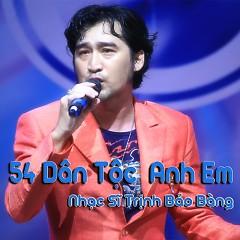 54 Dân Tộc Anh Em - Trịnh Bảo Bàng