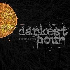 The Eternal Return - Darkest Hour