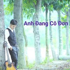Anh Đang Cô Đơn (Single)