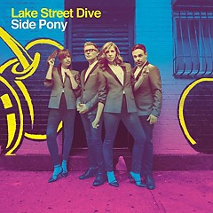 Side Pony - Lake Street Dive