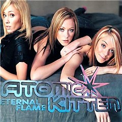 Eternal Flame (Single) - Atomic Kitten
