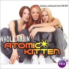 Whole Again (Single) - Atomic Kitten
