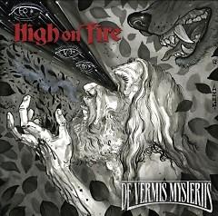 De Vermis Mysteriis - High On Fire