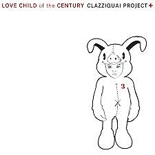 Love Child Of The Century - Clazziquai Project