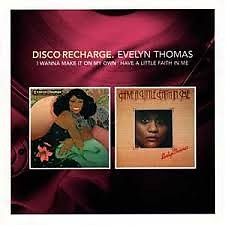 Disco Recharge I Wanna Make It On My Own / Have A Little Faith In Me