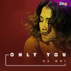 Only You (Single) - Hà Nhi