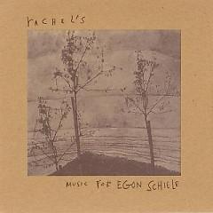 Music For Egon Schiele - Rachel's
