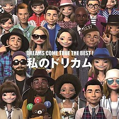 DREAMS COME TRUE THE BEST! Watashi no Dorikamu CD1 - DREAMS COME TRUE
